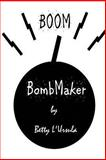 BombMaker, Betty L'Ursula, 1479350907
