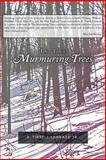 In the Murmuring Trees, R. Tirrell Leonard Jr., 1479730904