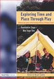 Exploring Time and Place Through Play, Hilary Cooper, 1843120909
