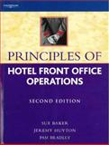 Principles of Hotel Front Office Operations, Huyton, Jeremy and Baker, Sue, 1844800903