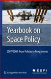 Yearbook on Space Policy 2007/2008 : From Policies to Programmes, , 3211990909