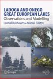 Ladoga and Onego - Great European Lakes : Observations and Modeling, Rukhovets, Leonid and Filatov, Nikolai, 364226090X