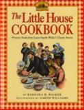 The Little House Cookbook, Barbara M. Walker, 0064460908