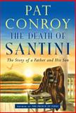 The Death of Santini, Pat Conroy, 0385530900