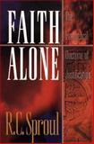 Faith Alone, R. C. Sproul, 080101090X