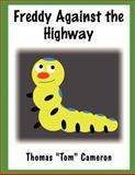 "Freddy Against the Highway, Thomas ""Tom"" Cameron, 1462650902"