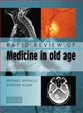 Rapid Review of Medicine in Old Age, Vassallo, Michael and Allen, Stephen, 1840760907