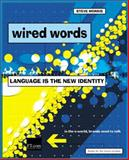 Wired Words : Language Is the New Identity, Morris, Steve, 0273650904