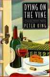 Dying on the Vine, Peter King, 031218090X