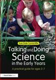 Talking and Doing Science in the Early Years : A practical Guide, Tunnicliffe, Sue, 0415690900