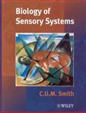 The Biology of Sensory Systems, Smith, Christopher Upham Murray, 0471890901
