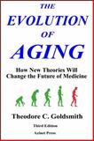 The Evolution of Aging, Theodore Goldsmith, 0978870905
