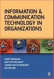 Information and Communication Technology in Organizations : Adoption, Implementation, Use and Effects, Bouwman, Harry and van Dijk, Jan A. G. M., 1412900905