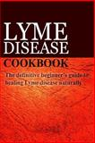 Lyme Disease Cookbook, Ben Plus Publishing, 1497390907