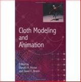 Cloth Modeling and Animation : A Small Business View, House, Donald and Breen, David H., 1568810903