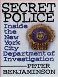 Secret Police : Inside the New York City Department of Investigation, Benjaminson, Peter, 1569800901