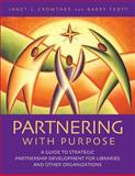 Partnering with Purpose, Janet L. Crowther and Barry Trott, 1591580900