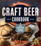 The American Craft Beer Cookbook, John Holl, 1612120903
