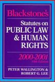 Blackstone's Statutes on Public Law and Human Rights, 2000-2001, Peter Wallington, Robert G. Lee, 184174090X
