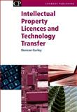 Intellectual Property Licences and Technology Transfer : A Practical Guide to the New European Licencing Regime, Curley, Duncan, 1843340909