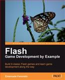 Flash Game Development by Example, Feronato, Emanuele, 1849690901