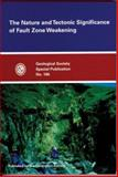 The Nature and Tectonic Significance of Fault Zone Weakening 9781862390904