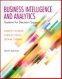 Businesss Intelligence and Analytics : Systems for Decision Support, Sharda, Ramesh and Delen, Dursun, 0133050904