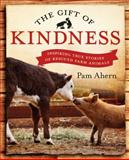The Gift of Kindness, Pam Ahern, 0143570900