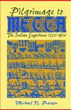 Pilgrimage to Mecca, Michael N. Pearson, 1558760903