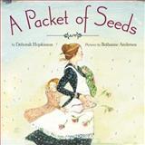 A Packet of Seeds, Deborah Hopkinson, 0060090901