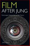 Film after Jung : Post-Jungian Approaches to Film Theory, Singh, Greg, 0415430909