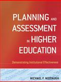 Planning and Assessment in Higher Education : Demonstrating Institutional Effectiveness, Middaugh, Michael F., 0470400900