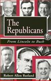 The Republicans, Robert Allen Rutland, 0826210902