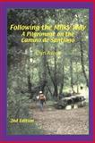 Following the Milky Way : A Pilgrimage on the Camino de Santiago, Aviva, Elyn, 0971060908