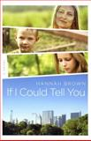 If I Could Tell You, Hannah Brown, 1481120905