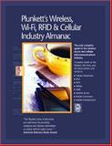 Plunkett's Wireless, Wi-Fi, RFID and Cellular Industry Almanac 2008 : Wireless, Wi-Fi, RFID and Cellular Industry Market Research, Statistics, Trends and Leading Companies, Plunkett, Jack W., 1593920903
