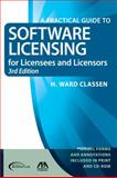 A Practical Guide to Software Licensing for Licensees and Licensors, H. Ward Classen, 1604420901