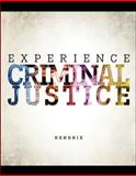 Experience Criminal Justice, Hendrix, Nicole and Inciardi, James A., 0078140900