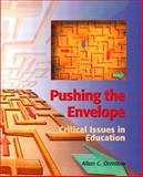 Pushing the Envelope : Critical Issues in Education, Ornstein, Allan C., 0130990906
