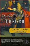 The Coffee Trader, David Liss, 0375760903