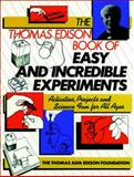 The Thomas Edison Book of Easy and Incredible Experiments, James G. Cook, 0471620904
