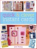 Quick and Clever Instant Cards, Julie Hickey, 0715320904