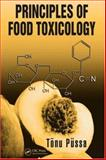 Principles of Food Toxicology, Püssa, Tõnu, 0849380901
