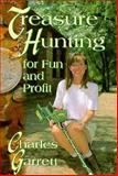 Treasure Hunting for Fun and Profit, Charles Garrett, 0915920905