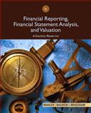 Financial Reporting, Financial Statement Analysis and Valuation : A Strategic Perspective, James M. Wahlen, Stephen P. Baginski, Mark Bradshaw, 1285190904
