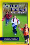 Action-Packed Classrooms, K-5 : Using Movement to Educate and Invigorate Learners, , 1412970903