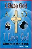 I Hate God, I Love God, Theresa L. Smith, 1483400905