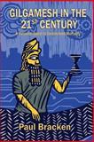Gilgamesh in the 21st Century, Paul Bracken, 1492310905