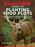 Guide to Planting Food Plots, Peter Fiduccia, 1620870908