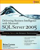 Delivering Business Intelligence with Microsoft SQL Server 2005, Larson, Brian, 0072260904